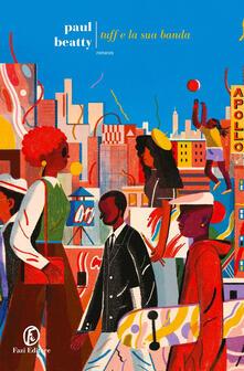 Tuff e la sua banda - Stefania Bertola,Paul Beatty - ebook