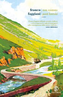 Non esistono posti lontani - Franco Faggiani - copertina