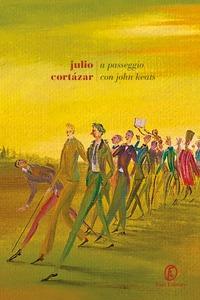 A passeggio con John Keats - Cortázar Julio - wuz.it