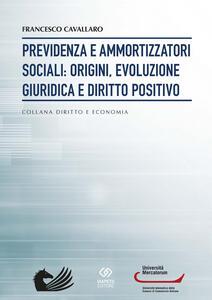 Previdenza e ammortizzatori sociali: origini, evoluzione giuridica e diritto positivo
