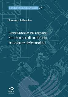 Amatigota.it Elementi di scienza delle costruzioni. Sistemi strutturali con travature deformabili Image