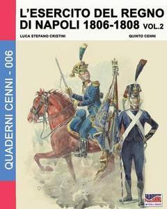 L' esercito del regno di Napoli (1806-1808). Vol. 2