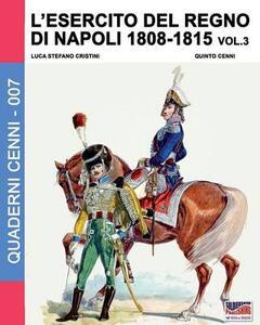 L' esercito del regno di Napoli (1806-1808). Vol. 3
