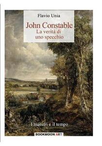 John Constable. La verità di uno specchio