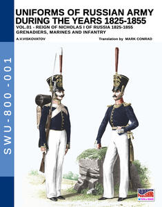 Uniforms of Russian army during the years 1825-1855. Vol. 1: Grenadiers, marines and infantry.