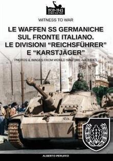 Mercatinidinataletorino.it Le Waffen SS germaniche sul fronte italiano. Le divisioni «Reichsführer» e «Karstjäger» Image