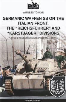 Collegiomercanzia.it Germanic Waffen SS on the Italian front. The «Reichsführer» and «Karstjäger» divisions Image