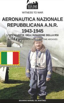 Vastese1902.it Aeronautica nazionale repubblicana A.N.R. 1943-1945 Image