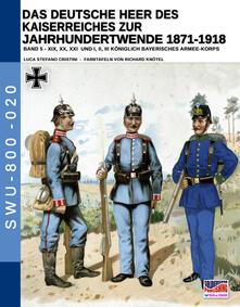 Capturtokyoedition.it Das deutsche heer des kaiserreiches zur jahrhundertwende 1871-1918. Vol. 5 Image