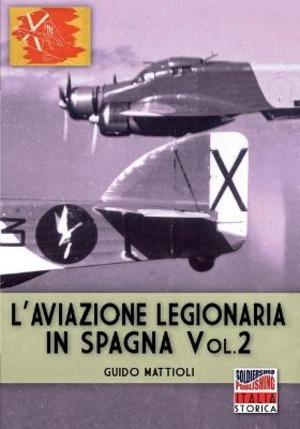 L' aviazione legionaria in Spagna. Ediz. illustrata. Vol. 2