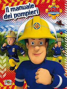 Il manuale dei pompieri. Sam il pompiere.pdf