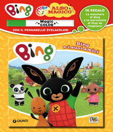 Criticalwinenotav.it Bing e i suoi amici. Albo magico. Ediz. a colori. Con gadget Image