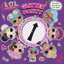 Glitter party. L.O.L. Surprise! Ediz. a colori. Ediz. a spirale.pdf
