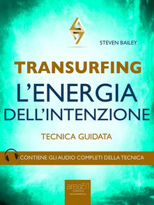 Transurfing. L'energia dell'intenzione. Tecnica guidata - Steven Bailey - ebook