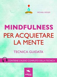 Mindfulness per acquietare la mente. Tecnica guidata - Michael Doody - ebook