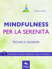 Mindfulness per la serenità. Tecnica guidata - Michael Doody - ebook