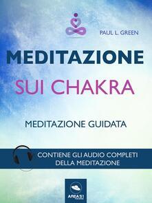 Meditazione sui chakra. Tecnica guidata. Con File audio per il download - Paul L. Green - ebook