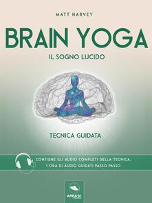 Brain yoga. Il sogno lucido. Tecnica guidata. Con File audio per il download - Matt Harvey - ebook