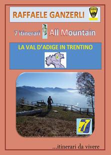 Letterarioprimopiano.it 7 itinerari all mountain. La Val d'Adige in Trentino Image