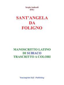 Sant'Angela da Foligno. Manoscritto latino di Subiaco trascritto a colori - Sergio Andreoli - ebook