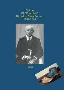 Gli «Zoccoletti». Ricordi di casa Ferrero 1851-2001
