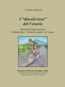 I diavoli rossi del Vesuvio. Storia del gruppo sportivo dilettantistico «Umberto Granato» di Trecase