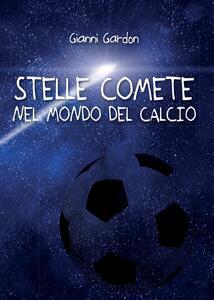 Stelle comete nel mondo del calcio