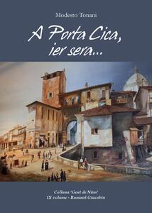 A Porta Cica, ier sera...