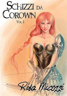 Schizzi da Corown. Vol. 1 - Rita Micozzi - ebook