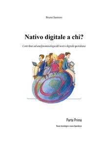 Nativo digitale a chi? - Bruno Santoro - ebook