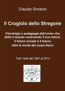 Il crogiolo dello stregone - Claudio Simeoni - copertina