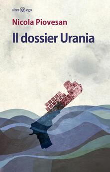 Il dossier Urania - Nicola Piovesan - copertina