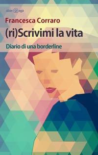 (Ri)scrivimi la vita - Corraro Francesca - wuz.it