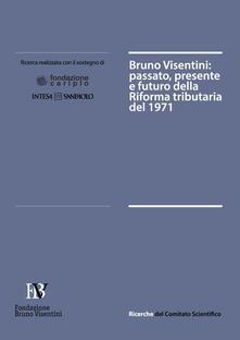 Winniearcher.com Bruno Visentini. Passato, presente e futuro della riforma tributaria del 1971 Image