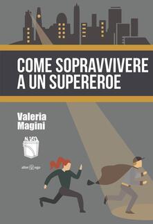 Come sopravvivere a un supereroe
