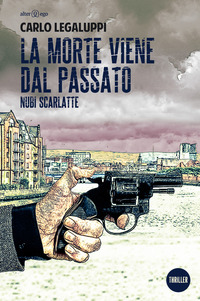 La La morte viene dal passato. Nubi scarlatte - Legaluppi Carlo - wuz.it