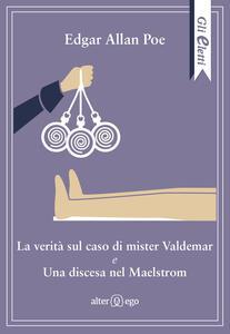 La verità sul caso di mister Valdemar-Una discesa nel Maelstrom