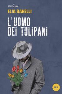L' uomo dei tulipani