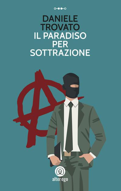 Il paradiso per sottrazione - Daniele Trovato - Libro - Alter Ego ...