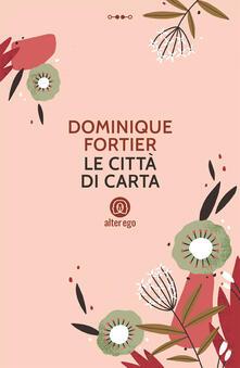 Le città di carta - Dominique Fortier - copertina