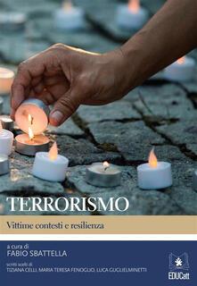 Terrorismo. Vittime contesti e resilienza - Fabio Sbattella - ebook