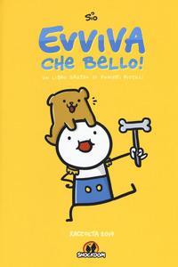 Evviva che bello! Un libro grosso di fumetti piccoli. Raccolta 2017 - Albrigi Simone - wuz.it