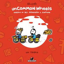 Uncommon: wheels. Viaggio in bici attraverso il Giappone. Un tribro.pdf
