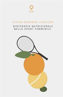 Bioterapia nutrizionale nello sport femminile - Letizia Bernardi Cavalieri - copertina