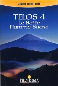 Telos. Vol. 4: sette fiamme sacre, Le. - Aurelia L. Jones - copertina