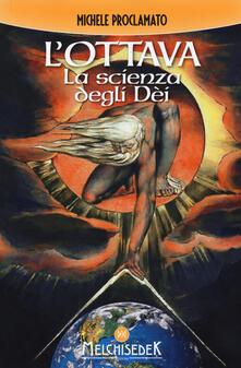 L' ottava. La scienza degli dei - Michele Proclamato - copertina