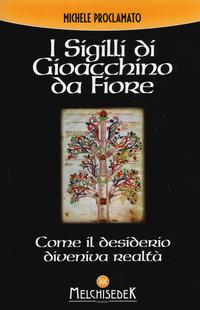 I I sigilli di Gioacchino da Fiore. Come il desiderio diveniva realtà - Proclamato Michele - wuz.it