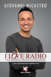 I love radio. Tra sorrisi, musica e passione