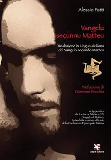 Vangelu secunnu Matteu. Traslazione in lingua siciliana del Vangelo secondo Matteo - Alessio Patti - copertina