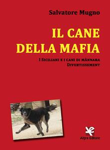 Associazionelabirinto.it Il cane della mafia. I siciliani e i cani di mànnara. Divertissement Image